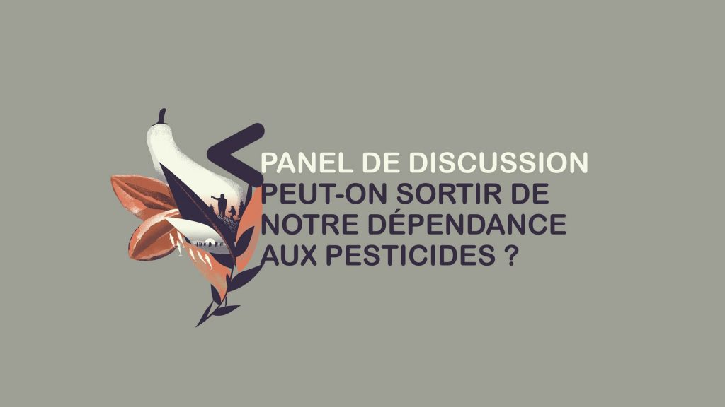 panel de discussion Peut-on sortir de notre dépendance aux pesticides - Cine Vert 2021